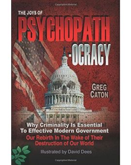 The Joys of Psychopathocracy -- digital edition